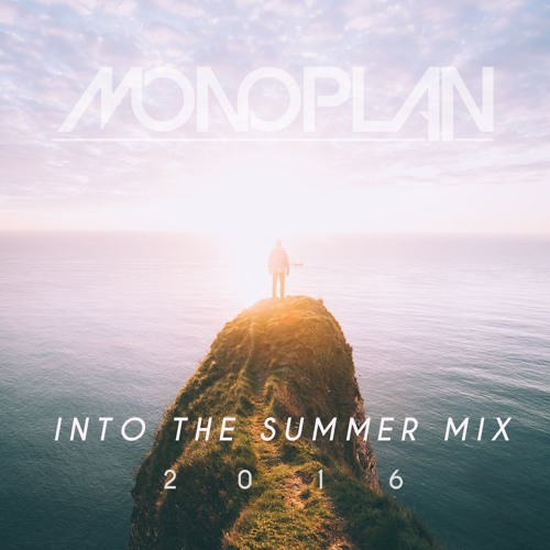 Monoplan @ INTO THE SUMMER MIX 2016